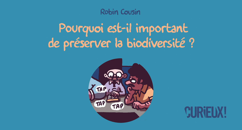 Biodiversité : faut-il vraiment la préserver ?