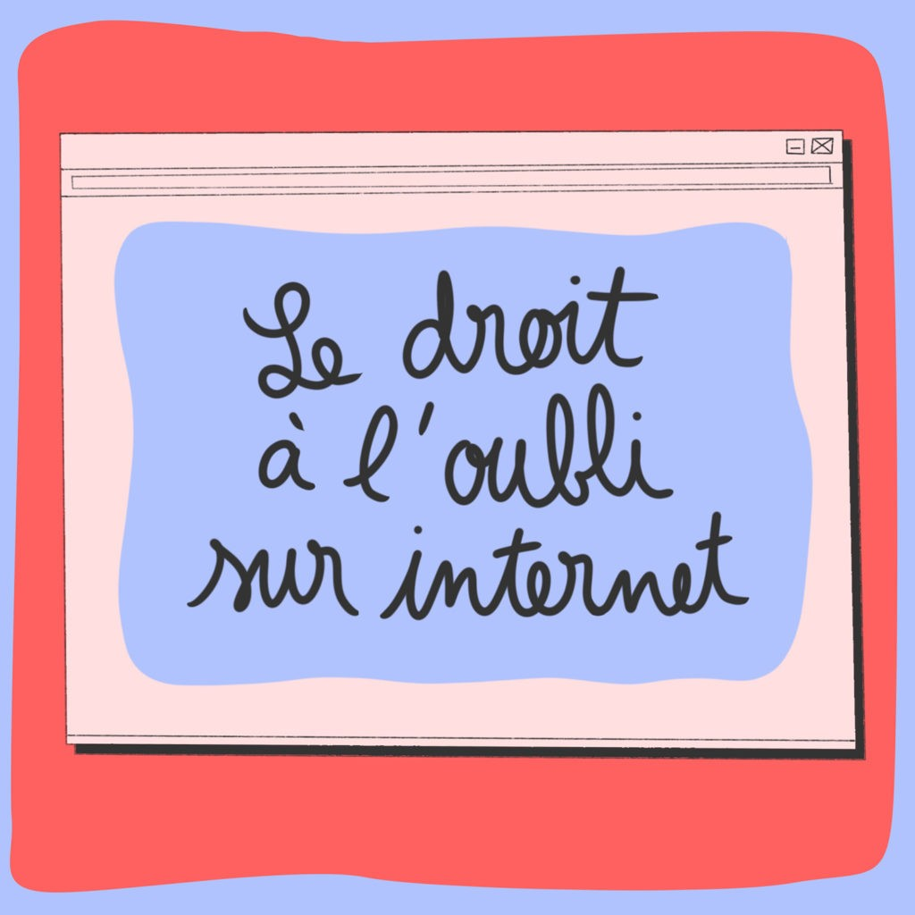 Le Droit A L Oubli Sur Internet Curieux